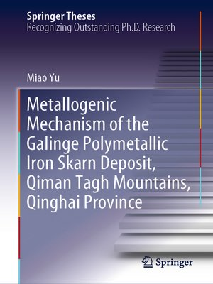 cover image of Metallogenic Mechanism of the Galinge Polymetallic Iron Skarn Deposit, Qiman Tagh Mountains, Qinghai Province