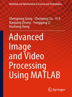 cover image of Advanced Image and Video Processing Using MATLAB