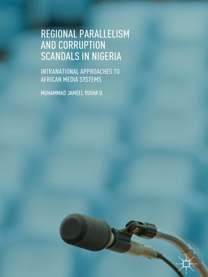 cover image of Regional Parallelism and Corruption Scandals in Nigeria