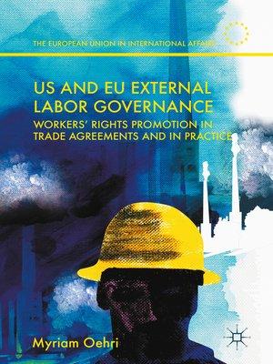 cover image of US and EU External Labor Governance