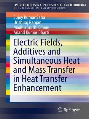 cover image of Electric Fields, Additives and Simultaneous Heat and Mass Transfer in Heat Transfer Enhancement