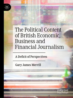 cover image of The Political Content of British Economic, Business and Financial Journalism