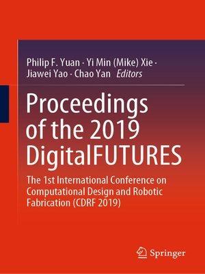 cover image of Proceedings of the 2019 DigitalFUTURES
