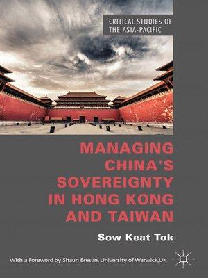 cover image of Managing China's Sovereignty in Hong Kong and Taiwan