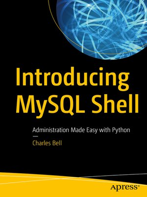 cover image of Introducing MySQL Shell