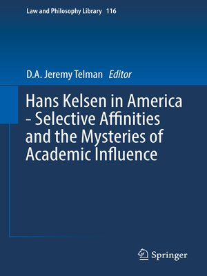 cover image of Hans Kelsen in America--Selective Affinities and the Mysteries of Academic Influence