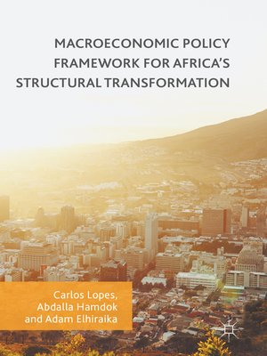 cover image of Macroeconomic Policy Framework for Africa's Structural Transformation