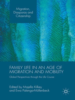 cover image of Family Life in an Age of Migration and Mobility