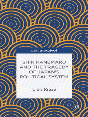 cover image of Shin Kanemaru and the Tragedy of Japan's Political System