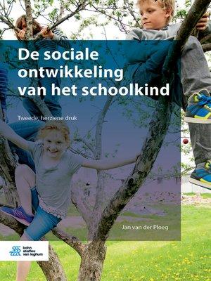 cover image of De sociale ontwikkeling van het schoolkind