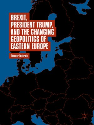 cover image of Brexit, President Trump, and the Changing Geopolitics of Eastern Europe