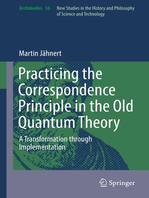 cover image of Practicing the Correspondence Principle in the Old Quantum Theory