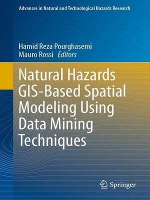 cover image of Natural Hazards GIS-Based Spatial Modeling Using Data Mining Techniques