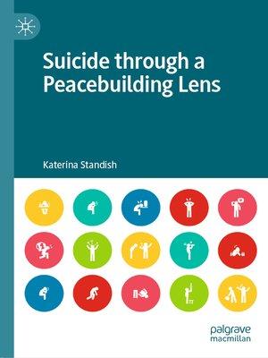 cover image of Suicide through a Peacebuilding Lens