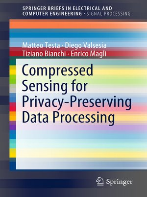 cover image of Compressed Sensing for Privacy-Preserving Data Processing