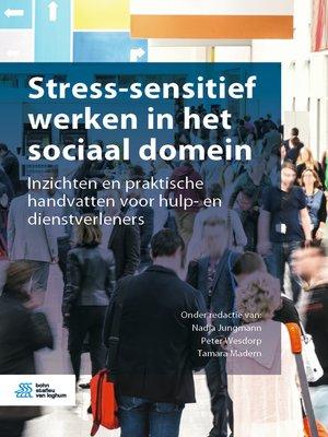 cover image of Stress-sensitief werken in het sociaal domein
