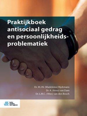 cover image of Praktijkboek antisociaal gedrag en persoonlijkheidsproblematiek