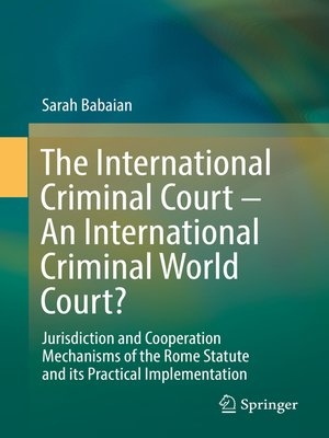 cover image of The International Criminal Court – an International Criminal World Court?