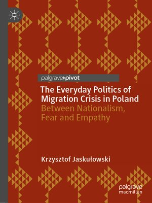 cover image of The Everyday Politics of Migration Crisis in Poland