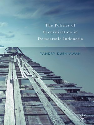 cover image of The Politics of Securitization in Democratic Indonesia