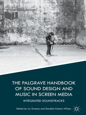 cover image of The Palgrave Handbook of Sound Design and Music in Screen Media