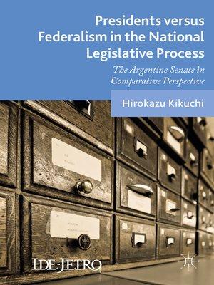 cover image of Presidents versus Federalism in the National Legislative Process