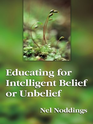 cover image of Educating for Intelligent Belief or Unbelief
