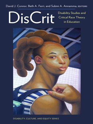 cover image of DisCrit—Disability Studies and Critical Race Theory in Education