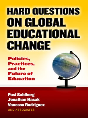 cover image of Hard Questions on Global Educational Change