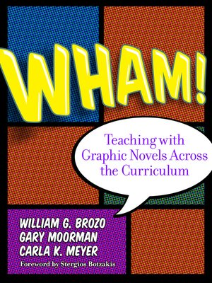 cover image of Wham! Teaching with Graphic Novels Across the Curriculum