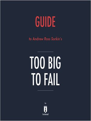 cover image of Guide to Ross Sorkin's Too Big to Fail by Instaread