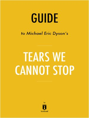 cover image of Guide to Michael Eric Dyson's Tears We Cannot Stop by Instaread