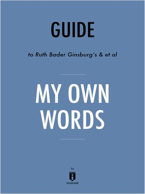 cover image of Guide to Ruth Bader Ginsburg's & et al My Own Words by Instaread