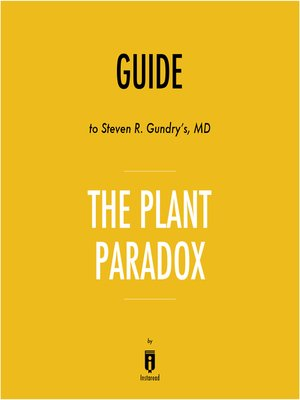 cover image of Guide to Steven R. Gundry's, MD The Plant Paradox by Instaread