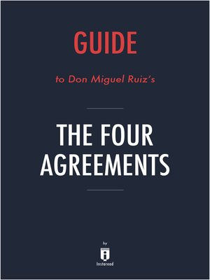 Guide To Don Miguel Ruizs The Four Agreements By Instaread By