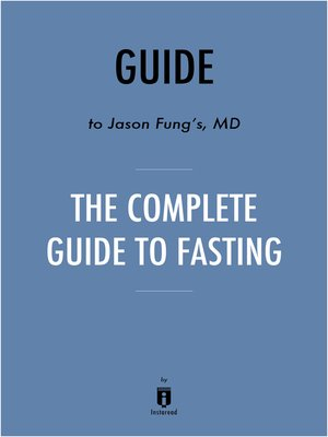 cover image of Guide to Jason Fung's MD The Complete Guide to Fasting by Instaread