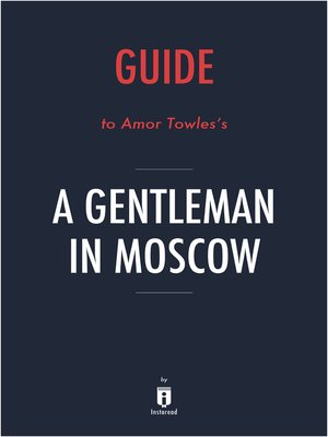 cover image of Guide to Amor Towles's A Gentleman in Moscow by Instaread
