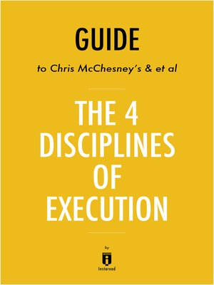 cover image of Guide to Chris McChesney's & et al The 4 Disciplines of Execution by Instaread