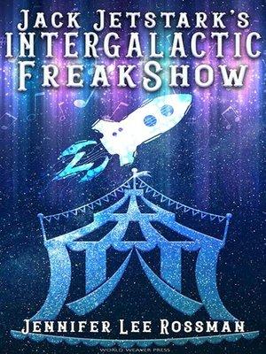 cover image of Jack Jetstark's Intergalactic Freakshow