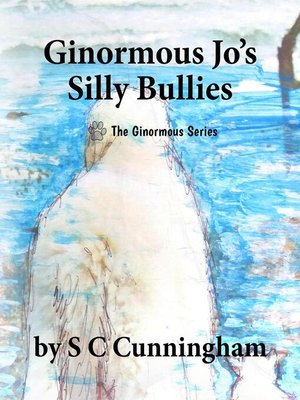 cover image of Ginormous Jo's Silly Bullies