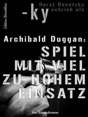 cover image of Archibald Duggan--Drei Kriminalromane