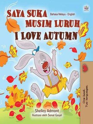 cover image of Saya Suka Musim Luruh I Love Autumn