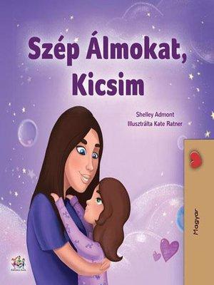 cover image of Szép Álmokat, Kicsim