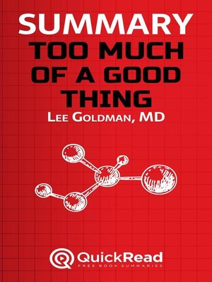 """cover image of Summary of """"Too Much of a Good Thing"""" by Lee Goldman"""
