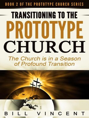 cover image of Transitioning to the Prototype Church