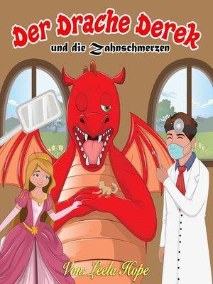 cover image of Der Drache Derek und die Zahnschmerzen
