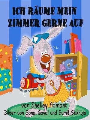 cover image of Ich räume mein Zimmer gerne auf (German Children's Book)