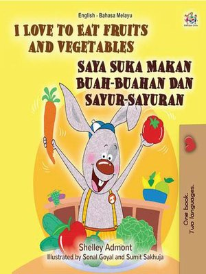 cover image of I Love to Eat Fruits and Vegetables (English Malay Bilingual Book)