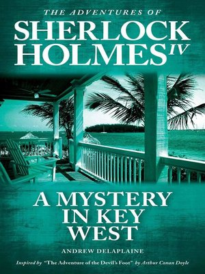 """cover image of A Mystery in Key West--Inspired by """"The Adventure of the Devil's Foot"""" by Arthur Conan Doyle"""