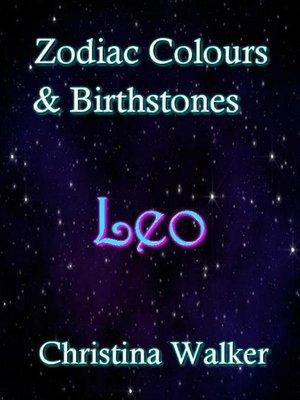cover image of Zodiac Colours & Birthstones--Leo